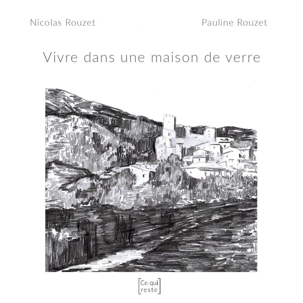 Vivre dans une maison de verre © Nicolas et Pauline Rouzet